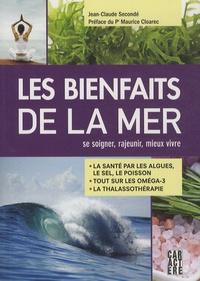Jean-Claude Secondé - Les bienfaits de la mer - Se soigner, rajeunir, mieux vivre.
