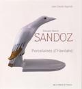 Jean-Claude Segonds - Edouard Marcel Sandoz, les porcelaines d'Haviland.
