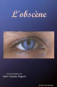 Jean-Claude Seguin - L'obscène.