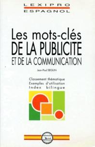 Jean-Claude Seguin - Les mots clés de la publicité et de la communication.