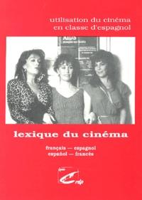 Jean-Claude Seguin - Lexique du cinéma français-espagnol et español-francés.
