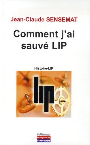 Jean-Claude Sensemat - Comment j'ai sauvé LIP.