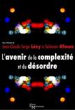 Jean-Claude Serge Lévy et Salomon Ofman - L'avenir de la complexité et du désordre.