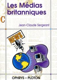 Jean-Claude Sergeant - Les médias britanniques.