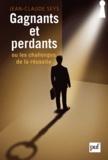 Jean-Claude Seys - Gagnants et perdants, ou les challenges de la réussite.