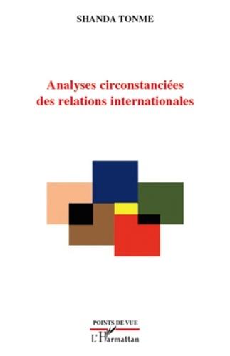 Jean-Claude Shanda Tonme - Analyses circonstanciées des relations internationales - 2009.