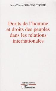 Jean-Claude Shanda Tonme - Droits de l'homme et droits des peuples dans les relations internationales.