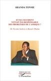 Jean-Claude Shanda Tonme - Et si l'Occident n'était pas responsable des problèmes de l'Afrique ? - De Nicolas Sarkozy à Barack Obama.