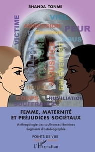 Galabria.be Femme, maternité et préjudices sociétaux - Anthropologie des souffrances féminines - Segments d'autobiographie Image