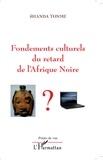 Jean-Claude Shanda Tonme - Fondements culturels de l'arriération de l'Afrique Noire.