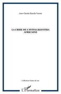 Jean-Claude Shanda Tonme - La crise de l'intelligentsia africaine.