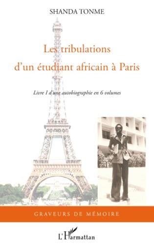 Jean-Claude Shanda Tonme - Les tribulations d'un étudiant africain à Paris.