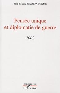 Jean-Claude Shanda Tonme - Pensée unique et diplomatie de guerre - 2002.
