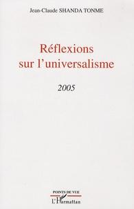 Jean-Claude Shanda Tonme - Réflexions sur l'universalisme - 2005.
