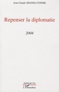 Jean-Claude Shanda Tonme - Repenser la diplomatie - 2004.
