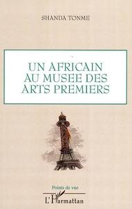 Jean-Claude Shanda Tonme - Un africain au Musée des arts premiers.