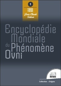 Jean-Claude Sidoun - Encyclopédie mondiale du phénomène Ovni - Tome 1, 1900 - 1930.