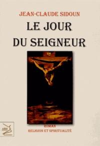 Jean-Claude Sidoun - Le jour du Seigneur.