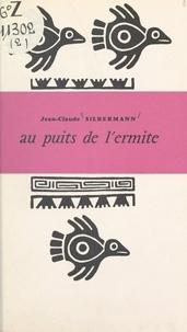 Jean-Claude Silbermann - Au puits de l'ermite.