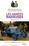 Jean-Claude Simoën et Gérard Guicheteau - Histoires vraies du XXe siècle - Tome 2, Les années radieuses 1909-1914.