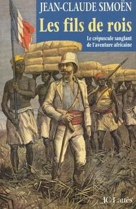Jean-Claude Simoën - Les fils de rois.
