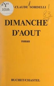 Jean-Claude Sordelli - Dimanche d'août.