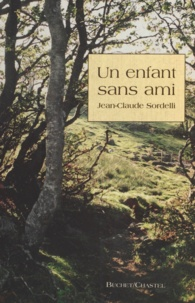 Jean-Claude Sordelli - Un enfant sans ami.