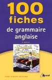 Jean-Claude Souesme - 100 fiches de grammaire anglaise - Tles, classes préparatoires, 1er cycle universitaire.