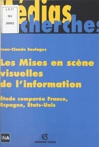 Jean-Claude Soulages - Les mises en scène visuelles de l'information - Étude comparée, France, Espagne, États-Unis.