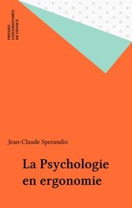 Jean-Claude Sperandio - La Psychologie en ergonomie.