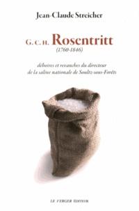 Jean-Claude Streicher - GCH Rosentritt (1760-1846) - Déboires et revanches du directeur de la saline nationale de Soultz-sous-Forêts.
