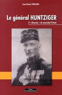 """Jean-Claude Streicher - Le général Huntziger - L'""""Alsacien"""" du maréchal Pétain."""