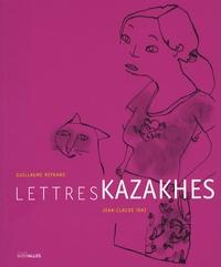 Jean-Claude Taki - Lettres kazakhes.