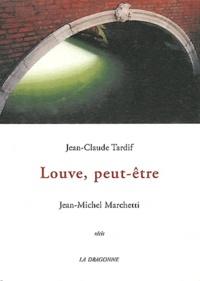 Jean-Claude Tardif - Louve, peut-être.