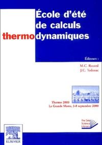 Jean-Claude Tedenac et  Collectif - Ecole d'été de calculs thermodynamiques. - Thermo 2000, La Grande-Motte, 3-8 septembre 2000.