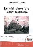 Jean-Claude Thorel - Le ciel d'une vie - Robert Jonckheere.