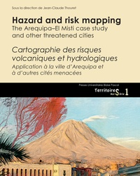Jean-Claude Thouret - Hazard and risk mapping - The arequipa-el misti case study.