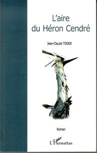 Jean-Claude Tixier - L'aire du Héron Cendré.