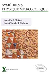Jean-Claude Tolédano et Jean-Paul Blaizot - Symétries et physique microscopique.