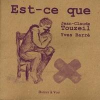Jean-Claude Touzeil - Est-ce que.