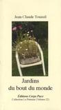 Jean-Claude Touzeil - Jardins du bout du monde.