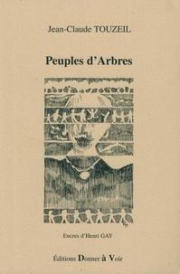 Jean-Claude Touzeil et Henri Gay - Peuples d'arbres.