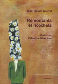 Jean-Claude Touzeil et Valentine Manceau - Remontants et ricochets.