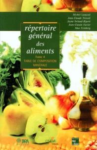 Jean-Claude Tressol et Max Feinberg - REPERTOIRE GENERAL DES ALIMENTS. - Tome 4, Table de composition minérale.