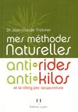 Jean-Claude Trokiner - Mes méthodes naturelles anti-rides, anti-kilos.