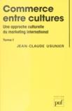 Jean-Claude Usunier - Commerce entre cultures (1) - Une approche culturelle du marketing international.
