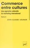 Jean-Claude Usunier - Commerce entre cultures. Une approche culturelle du marketing international (2).