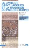 Jean-Claude Vallecalle - Le Livre de saint Jacques et la tradition du Pseudo-Turpin - Sacralité et littérature.