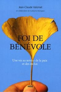 Jean-Claude Valomet - Foi de bénévole - Une vie au service de la paix et des exclus.