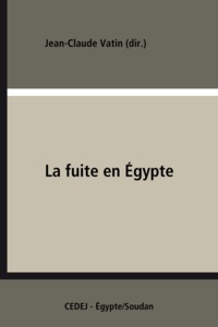 Jean-Claude Vatin - La fuite en Égypte - Supplément aux voyages européens en Orient.